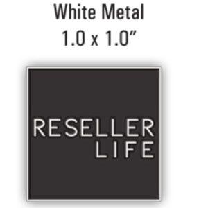 "Accessories - COMING SOON Reseller Life Custom Lapel Pin 1"" x 1"""